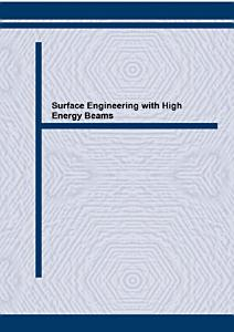 Surface Engineering with High Energy Beams