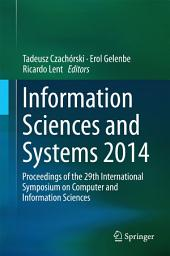 Information Sciences and Systems 2014: Proceedings of the 29th International Symposium on Computer and Information Sciences
