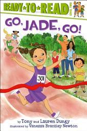 Go, Jade, Go!: with audio recording