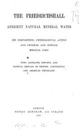 The Friedrichshall aperient natural mineral water, its composition, physiological action and medical uses