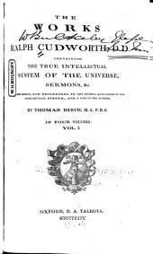 The works ...: containing the true intellectual system of the universe, sermons, & c, Volumes 1-2