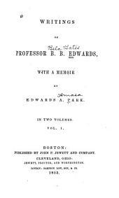 Writings of Professor B. B. Edwards: Volume 1
