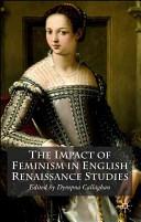 The Impact of Feminism in English Renaissance Studies