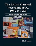 The British Classical Record Industry, 1945 to 1959: Fidelity and Formats