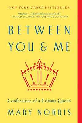 Between You   Me  Confessions of a Comma Queen