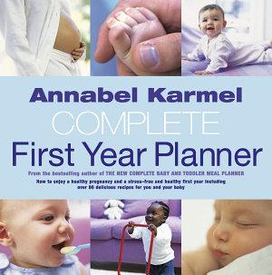 Annabel Karmel s Complete First Year Planner PDF