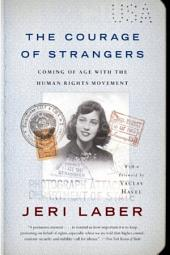 The Courage of Strangers: Coming of Age With the Human Rights Movement