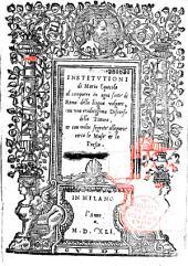 Institutioni, di Mario Equicola al comporre in ogni sorte di rima della lingua volgare, con vno eruditis simo Discorso della Pittura...