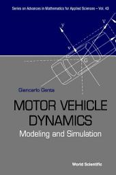Motor Vehicle Dynamics: Modelling And Simulation