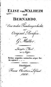 Elise von Walheim und Bernardo: eine wahre Familiengeschichte mit Original Briefen, Band 2