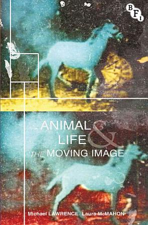 Animal Life and the Moving Image PDF