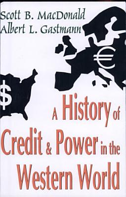 A History of Credit and Power in the Western World PDF