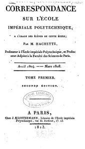 Correspondance sur l'École impériale polytechnique: à l'usage des élèves de cette école, Volume1;Volumes1804à1808