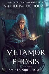 SAGA LA PORTE tome 3 - Metamorphosis: Le phénomène éditorial - 165.000 fans sur twitter-200.000 lecteurs