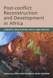 Post conflict Reconstruction and Development in Africa PDF