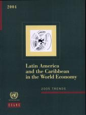 Latin America and the Caribbean in the World Economy, 2005 Trends