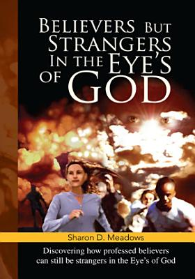 Believers but Strangers in the Eye s of God PDF