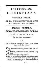 Institución christiana,ó explicación de las quatro partes de la doctrina christiana...Tercera parte: De los mandamientos, etc. Tomo tercero