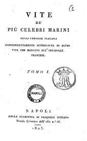 Vite de' piu celebri marini. Prima versione italiana considerevolmente accresciuta di altre vite che mancano all'originale francese [Michele d'Urso!: 1, Volume 3