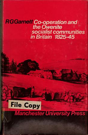 Co operation and the Owenite Socialist Communities in Britain  1825 45 PDF