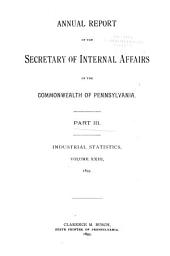 Annual Report of the Secretary of Internal Affairs of the Commonwealth of Pennsylvania: Industrial statistics. Pt. III