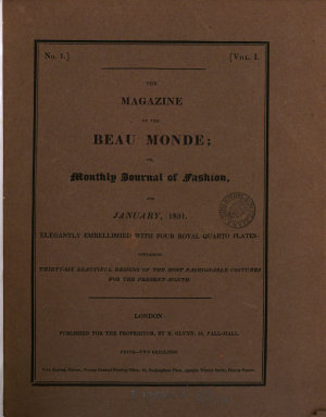 The Magazine of the beau monde; or, Monthly journal of fashion [afterw.] The Nouveau beau monde; or Magazine of fashion