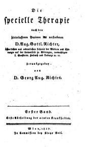 Die specielle Therapie nach den hinterlassenen Papieren des Verstorbenen hrsg. v. Richter: Band 1