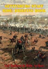 Gettysburg Staff Ride: Briefing Book [Illustrated Edition]