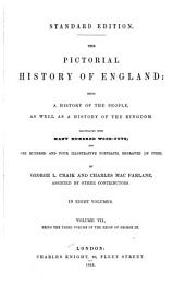 The Pictorial History of England: Being a History of the People, as Well as a History of the Kingdom, Volume 7