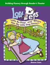 "Lost Pets: ""Little Bo Peep"" and ""Where Has My Little Dog Gone?"""
