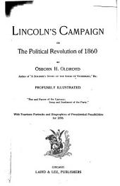 Lincoln's Campaign: Or, the Political Revolution of 1860