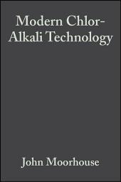 Modern Chlor-Alkali Technology: Volume 8