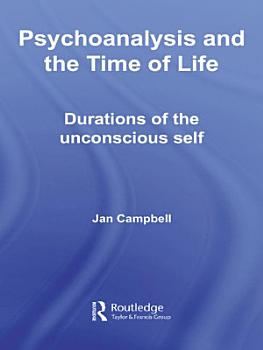 Psychoanalysis and the Time of Life PDF