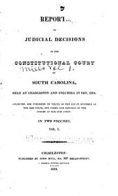 Reports of judicial decisions in the Constitutional Court of South Carolina: held at Charleston and Columbia in 1817, 1818