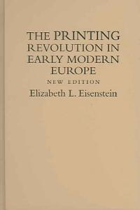 The Printing Revolution in Early Modern Europe Book