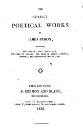The Select Poetical Works of Lord Byron ..