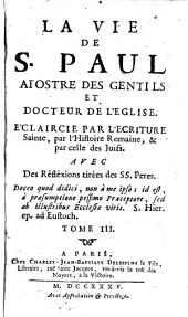 La Vie de S. Paul, apôtre des gentils et docteur de l'Église, éclaircie par l'Écriture sainte, par l'histoire romaine et par celle des Juifs... [Par Dom F.-A. Gervaise.]