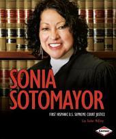 Sonia Sotomayor: First Hispanic U.S. Supreme Court Justice
