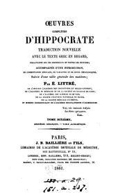 Œuvres complètes d'Hippocrate. Tr. nouvelle avec le texte grec en regard; accompagnée d'une intr., de comm. [&c.] par É. Littré