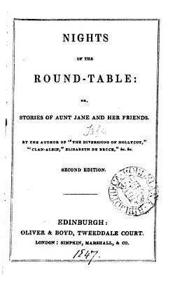 Nights of the round table  or  Stories of aunt Jane and her friends  by the author of  The diversions of Hollycot   PDF