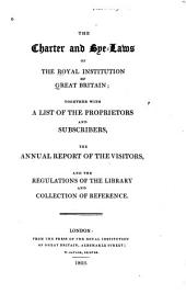 Charter and Bye Laws, Together with a List of Proprietors and Subscribers,the Annual Report of the Visitors, and the Regulations of the Library and Collection of Reference
