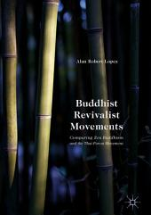 Buddhist Revivalist Movements: Comparing Zen Buddhism and the Thai Forest Movement