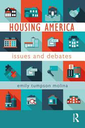 Housing America: Issues and Debates