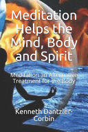 Meditation Helps the Mind, Body and Spirit