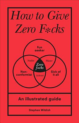 How to Give Zero F cks