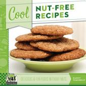 Cool Nut-Free Recipes: Delicious & Fun Foods Without Nuts