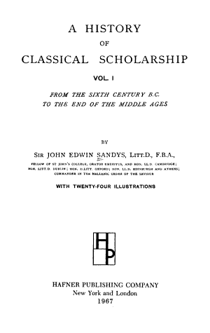A History of Classical Scholarship  From the sixth century B C  to the end of the Middle Ages