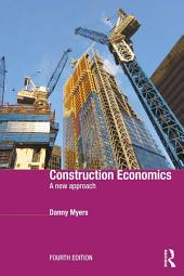 Construction Economics: A New Approach, Edition 4