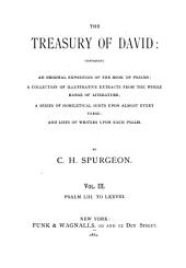 The Treasury of David: Containing an Original Exposition of the Book of Psalms; a Collection of Illustrative Extracts from the Whole Range of Literature; a Series of Homiletical Hints Upon Almost Every Verse; and Lists of Writers Upon Each Psalm, Volume 3