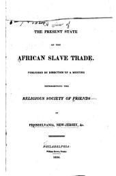 A view of the present state of the African slave trade